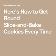 Here's How to Get Round Slice-and-Bake Cookies Every Time