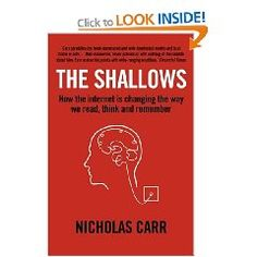 'The Shallows: How the Internet is changing the way we read, think and remember' by Nicholas Carr