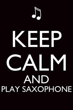 Saxophone...for my son and father, my two favorite tenor players