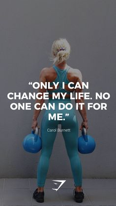 """""""Only I can change my life. No one can do it for me. """"Only I can change my life. No one can do it for me. Sport Motivation, Fitness Motivation Quotes, Health Motivation, Weight Loss Motivation, Exercise Motivation, Exercise Routines, Fit Women Motivation, Motivational Fitness Quotes, Crossfit Quotes"""
