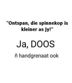 Me Quotes, Funny Quotes, Funny Memes, Jokes, Hilarious, Afrikaanse Quotes, Old Names, First Language, Brain Activities