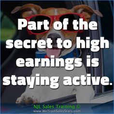 Part of the secret to high earnings is staying active.  #NJLSalesTraining #motivation #inspiration #business #quotes #Advice