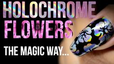 HOLOCHROME MAGIC FLOWERS! NEGATIVE SPACE STAMPING - YouTube