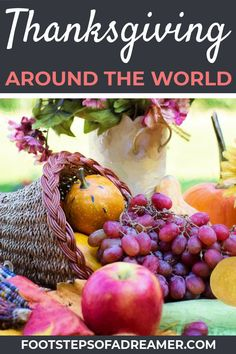Celebrate Thanksgiving: Thanksgiving Around the World | Footsteps of a Dreamer