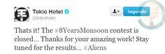 É isso! O concurso #8YearsMonsoon está encerrado...   Obrigado por seu trabalho incrível! Fiquem atentos para os resultados... #Aliens
