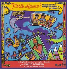 "FIESTA MUSICAL: A MUSICAL ADVENTURE THROUGH LATIN AMERICA FOR CHILDREN (Music for Little People) - Emilio Delegado --aka ""Luis"" of Sesame Street-- introduces 12 joyful songs on this award-winning, bilingual musical celebration of Latin America. Songs from Mexico, Venezuela, Cuba and Peru. Parents' Choice Gold, American Library Assoc Notable Children's Recording.  http://amzn.com/B000002M60"