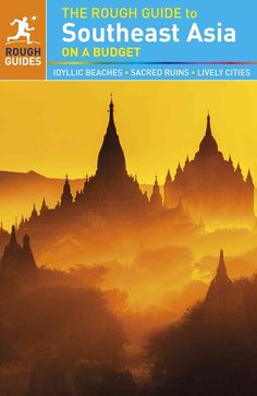 The Rough Guide to Southeast Asia on a Budget is the ultimate guide for…