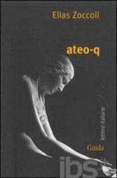Ateo-q Editore guida  ad Euro 11.40 in #Guida #Libri poesia e teatro poesia
