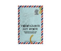 Vegetarisch mit Speck von Claudia Hilmbauer - The Chill Report Chill, Books, Writing A Book, Viajes, Woman, Libros, Book, Book Illustrations, Libri