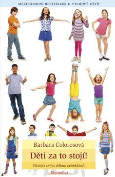 Barbara Colorosová: Děti za to stojí!<br> <span class='sub-title'>Darujte svým dětem sebekázeň</span>