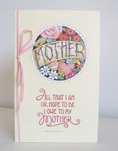 """""""All That I Am Or Hope To Be"""" Mother's Day Card"""