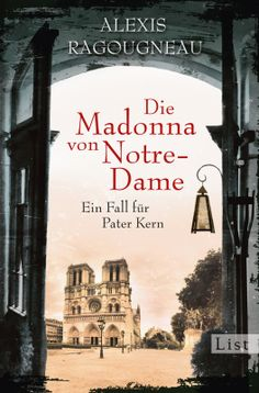 Wiedereinsteiger in die TOP 20 / Paperback auf Platz 19. Die Madonna von Notre-Dame - Ein Fall für Pater Kern von Alexis Ragougneau