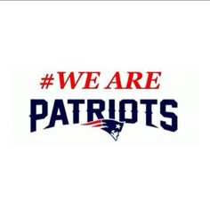 #WeArePatriots #PatsNation