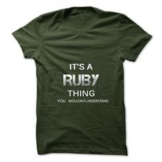 Its A RUBY Thing.You Wouldns Understand.Awesome Tshirt  - #cute tee #cheap hoodie. CHEAP PRICE => https://www.sunfrog.com/No-Category/Its-A-RUBY-ThingYou-Wouldns-UnderstandAwesome-Tshirt-.html?68278