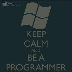 KEEP CALM AND BE A PROGRAMMER #keep #calm #keepcalm #beprogrammer #beaprogrammer #keepcalmandbeaprogrammer #programmer #importdevelopers #programator #programatori #budprogramator #developer #bedevelover #softwaredeveloper #developer #software #hardware #windows #mac #linux #instaphoto #programming #program #work #working @lukypilar by lukypilar