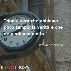 Seneca Citazioni Verità Tempo