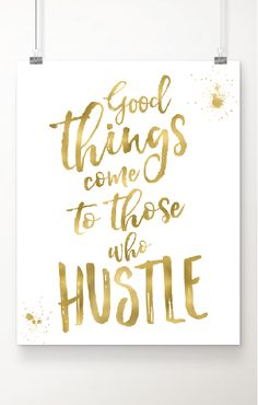 "Fall in love with this Inspirational gold foil art print. ""Good Things Come to Those who Hustle"" quote is printed in luxe gold foil on extra heavy pure white cardstock paper.  Beautiful gift for a co-worker, boss or any go-getter in your life. Order now from Handmade at Amazon and pay less than $18.00 for a beautiful 8x10 print. Gift wrapping and fast Prime shipping available."
