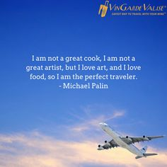 """""""I am not a great cook, I am not a great artist, but I love art, and I love food, so I am the perfect traveler."""" -Michael Palin #vgv Click above to see every wine traveler's best travel accessory."""