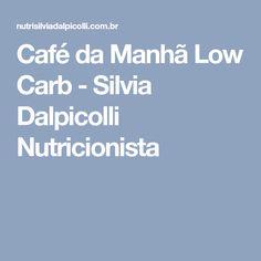 Café da Manhã Low Carb - Silvia Dalpicolli Nutricionista
