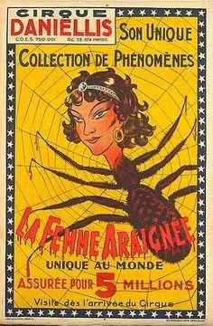 "La Femme Araignee--Spider Woman    ""Cirque Daniellis, Son Unique Collection de Phénomènes""  (Circus Danielli, With His Unique Collection of Phenomena)."
