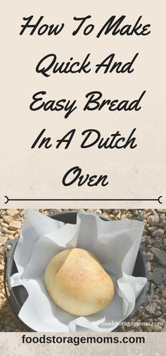 How To Make Quick And Easy Bread In A Dutch Oven