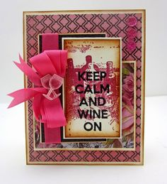 Keep Calm and Wine On with Hampton Art  - Created by Lori Williams of Pinkcloud Scrappers