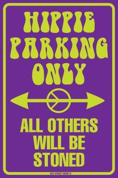 Hippie Parking Only All Others Will Be Stoned Tin Sign 12 x 18in