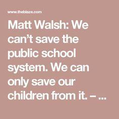 Matt Walsh: We can't