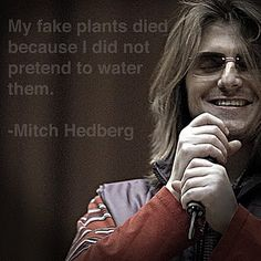 Mitch Hedberg!!!