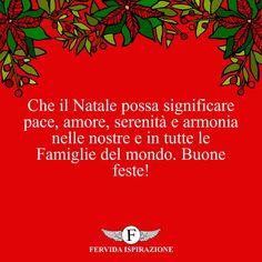 Che il Natale possa significare pace, amore, serenità e armonia nelle nostre e in tutte le Famiglie del mondo. Buone feste! #Natale #BuonNatale #Auguri #FrasiAuguri #FrasiNatale #frasifamose #aforismi #citazioni #FervidaIspirazione Movie Posters, Movies, Pace, Smile, Films, Film Poster, Cinema, Movie, Film