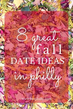 8 fall date ideas in Philly!