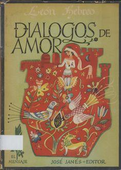 Diálogos de amor / León Hebreo Barcelona : José Janés, 1953 Topogràfic: A Vernet 892.7 Lle  #CRAIUBLletres #bibliotecaMartinezVernet