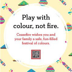 Ceasefire wishes all of you a very Happy Holi. Hope you have a good one.