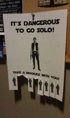 Take a wookie, don't be solo !