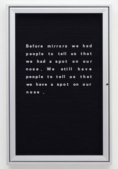 'Word vitrine (before mirrors we had people)' (2002) by Bethan Huws