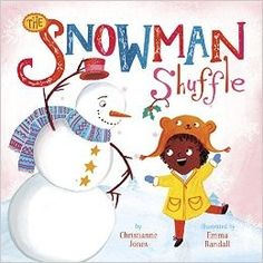 Everyday Diversity for Babies and Toddlers  The Snowman Shuffle  Great little rhyme to do with the kids. Adorable illustrations  multicultural  multiracial winter children's book