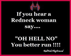 me :) although i dont think im a redneck Country Life, Country Girls, Country Living, Redneck Woman, Truck Quotes, Redneck Humor, Confederate States Of America, Quotes That Describe Me, Down South