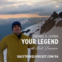 96: Finding and Living Your Legend - Scott Dinsmore on The Daily Travel Podcast