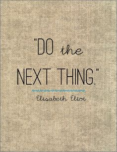 """Elisabeth Eliot quote typography print - """"Do the next thing."""" by jenniferdare, $10.00"""