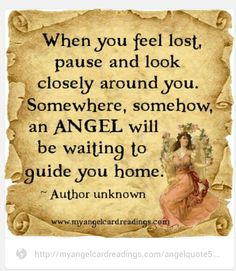 The Galleries - Angel Images - Quotes - Guardian Angel pictures - Inspirational Blessings and Poems - Fairy Galleries - Inspirational quotes - Angel Quotes - Fantasy art Angel Images, Angel Pictures, When You Feel Lost, How Are You Feeling, Feeling Lost, Uplifting Quotes, Inspirational Quotes, Motivational Quotes, Angel Protector