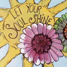 Today make sure to let your soul shine☀️
