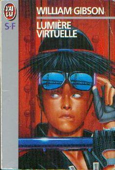 Publication: Lumière virtuelle  Authors: William Gibson Year: 1995-02-13 ISBN: 2-277-23891-0 [978-2-277-23891-1] Publisher: J'ai Lu Pub. Series: J'ai Lu - Science Fiction Pub. Series #: 3891  Cover: Hubert De Lartigue