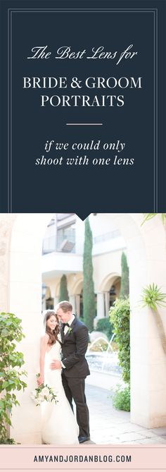 The best lens for bride and groom portraits if we could only use one lens!