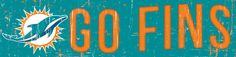 Miami Dolphins Go Fins NFL Slogan Wood Sign by collectorschoiceusa