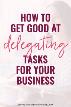 Suck at delegating? Worried about hiring a team? Here's exactly how to get GOOD at delegating tasks in your business // Miranda Nahmias & Co. Digital #Marketing -- #busienssowneradvice #smallbusiness #delegating