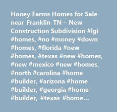 Honey Farms Homes for Sale near Franklin TN – New Construction Subdivision #lgi #homes, #no #money #down #homes, #florida #new #homes, #texas #new #homes, #new #mexico #new #homes, #north #carolina #home #builder, #arizona #home #builder, #georgia #home #builder, #texas #home #builder, #florida #home #builder, #arizona #new #homes, #georgia #new #homes, #the #leader #in #affordable #new #homes, #quick #move-in…
