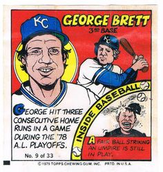 I hated George Brett so much, his cards went in my bicycle spokes.