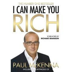 Audiobook and eBook: I Can Make You Rich by Paul McKenna Used Books, My Books, Paul Mckenna, Think And Grow Rich, Richard Branson, How To Become Rich, Make More Money, Self Help, Personal Development