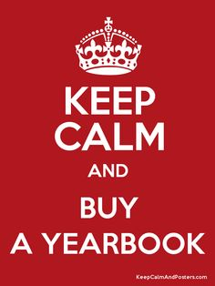 Keep Calm and BUY A YEARBOOK Poster