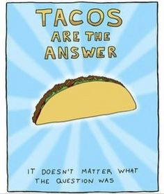 Depressed? Tacos! Bored? Tacos! Stressed? Tacos! Happy? Tacos! and so on ...   #tacos #catering #tacocatering #LAfoodie #OCfoodie #joy